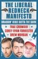 The liberal redneck manifesto : draggin