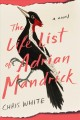 The life list of Adrian Mandrick : a novel