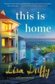 This is home : a novel