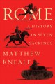 Rome : a history in seven sackings