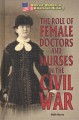 The role of female doctors and nurses in the Civil War