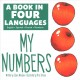 My Numbers.  A Book in Four Languages (English, Spanish, French, Mandarin)