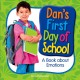 Dan's first day of school : a book about emotions