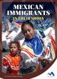 Mexican immigrants : in their shoes
