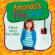 Amanda's fire drill : a book about fire safety