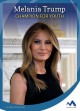 Melania Trump : champion for youth