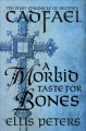 A morbid taste for bones : the first chronicle of Brother Cadfael of the Benedictine Abbey of Saint Peter and Saint Paul, at Shrewsbury