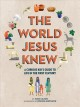 The world Jesus knew : a curious kid