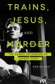 Trains, Jesus, and murder : the Gospel according to Johnny Cash