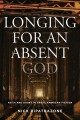Longing for an absent God : faith and doubt in great American fiction