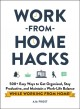 Work-from-home hacks : 500+ easy ways to get organised, stay productive, and maintain a work-life balance while working from home!