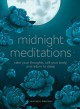 Midnight meditations : calm your thoughts, still y...