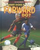 What does a forward do?