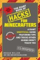 The giant book of hacks for Minecrafters : a giant unofficial guide featuring tips and tricks other guides won't teach you