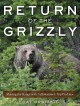 Return of the grizzly : sharing the range with Yellowstone's top predator