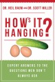 How's it hanging? : expert answers to the questions men don't always ask