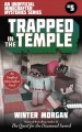 Trapped in the Temple : The Unofficial Minecraft Mysteries Series