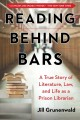 Reading behind bars : a true story of literature, law, and life as a prison librarian