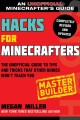 Hacks for Minecrafters. Master builder : the unofficial guide to tips and tricks that other guides won't teach you