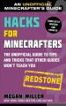 Hacks for Minecrafters : Redstone : the unofficial guide to tips and tricks that other guides won't teach you