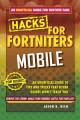 Fortnite battle royale hacks : mobile :an unofficial guide to tips and tricks that other guides won't teach you