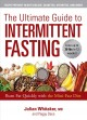 The ultimate guide to intermittent fasting : burn fat quickly with the mini-fast diet