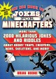 Big book of jokes for Minecrafters : more than 2000 hilarious jokes and riddles about booby traps,... creepers, mobs, skeletons, and more!