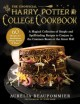 The unofficial Harry Potter college cookbook : a magical collection of simple and spellbinding recipes to conjure in the common room or the great hall