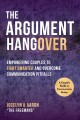 The argument hangover : empowering couples to fight smarter and overcome communication pitfalls
