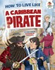 How to live like a Caribbean pirate