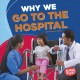 Why we go to the hospital
