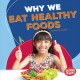 Why we eat healthy foods