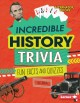 Incredible history trivia : fun facts and quizzes