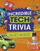Incredible tech trivia : fun facts and quizzes.