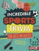 Incredible sports trivia : fun facts and quizzes
