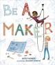 Be a maker