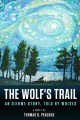 The wolf's trail : an Ojibwe story, told by wolves
