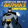 The Science behind Batman's uniform