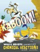 Kaboom! : Wile E. Coyote experiments with chemical reactions