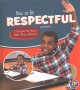 How to be respectful : a question and answer book about respect