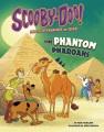 Scooby-Doo! and the pyramids of Giza : the phantom pharaohs