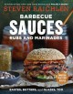 Barbecue sauces rubs and marinades : bastes, butters, and glazes, too