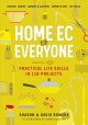 Home ec for everyone: practical life skills in 118 projects