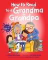 HOW TO READ TO A GRANDMA OR GRANDPA.