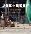 Joe Beef : surviving the apocalypse : another cookbook of sorts