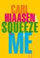 Squeeze me : a novel