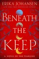 Beneath the keep : a novel of the Tearling
