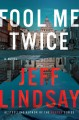 Fool me twice : a novel