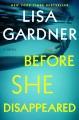 Before she disappeared : a novel