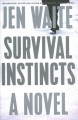 Survival instincts : a novel